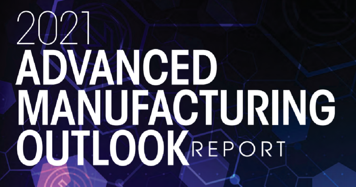 2021 Advanced Manufacturing Outlook Report